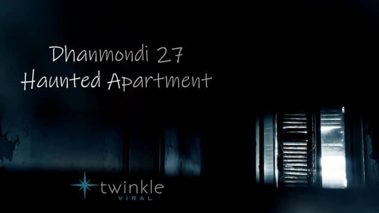 Haunted House of Dhanmondi 27 in Dhaka City