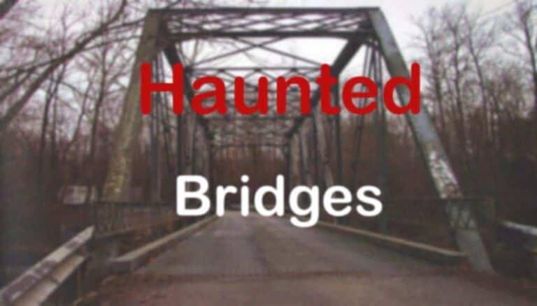 Top 10 Most Haunted Bridges Around the World