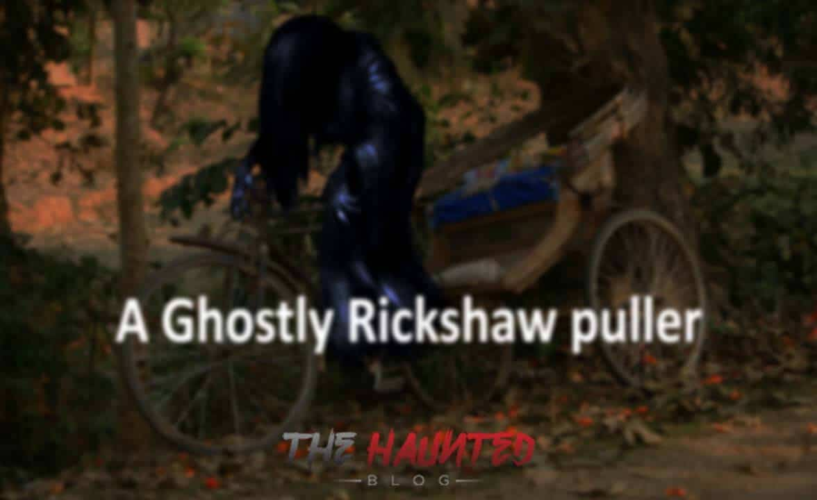 A Mysterious Rickshaw puller, His Rickshaw and A Haunting Experience